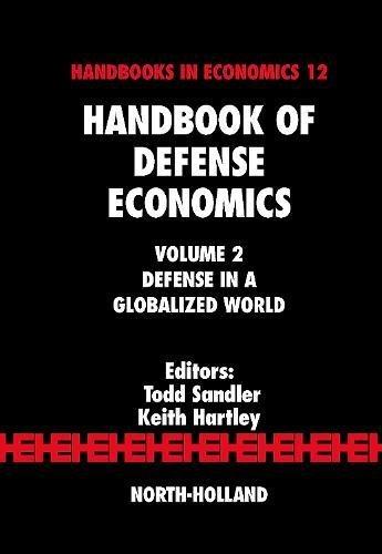 Handbook of Defense Economics, Vol. 2: Defense in a Globalized World