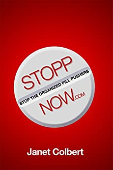STOPPNow: (Stop the Organized Pill Pushers) Now by [Colbert, Janet]