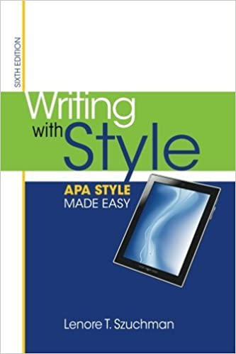 Writing with Style: APA Style Made Easy by Lenore T. Szuchman (2013-01-03)