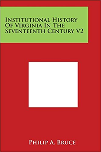 Kostenlose Bestseller-Bücher herunterladen Institutional History of Virginia in the Seventeenth Century V2 PDF FB2 1498129358