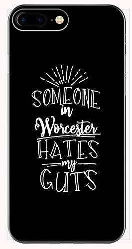 Someone in Worcester Hates My Guts - Phone Case for iPhone 6+, 6S+, 7+, 8+