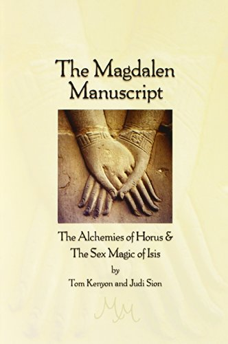 Ancient Egyptian Hathor - The Magdalen Manuscript: The Alchemies of Horus & the Sex Magic of Isis