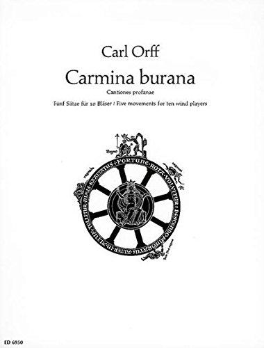 Carmina Burana: Fünf Sätze für zehn Bläser. 2 Flöten (2. auch Piccolo), 2 Oboen (2. auch Englischhorn), 2 Klarinetten, 2 Hörner, Fagott, Kontrafagott (auch 2. Fagott). Partitur.