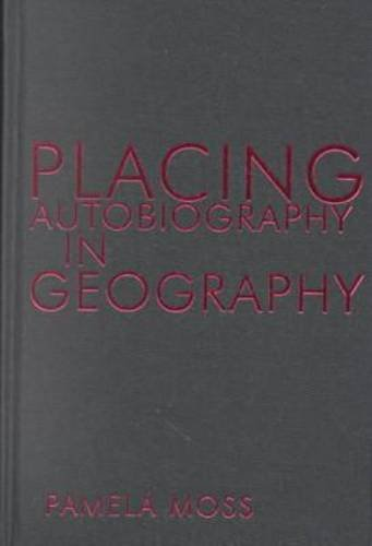 Download Placing Autobiography in Geography (Space, Place and Society) ebook
