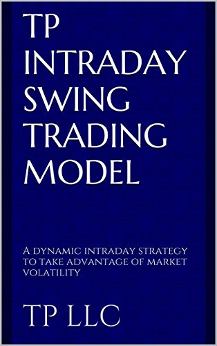 amazon com tp intraday swing trading model a dynamic intraday rh amazon com