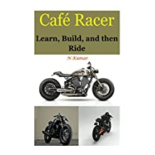 Cafe Racers: Learn, Build, and then Ride