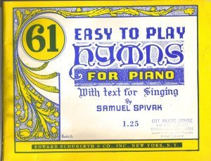 61 Easy to Play Hymns for Piano with Text for Singing