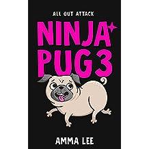 Children's Book : Ninja Pug (3): All-Out Attack (Dog, Ninja spy , Ninja vs Ninja, Book for kids ages 9 12)