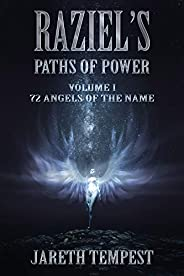 Raziel's Paths of Power: Volume I: 72 Angels of the Name (English Edit