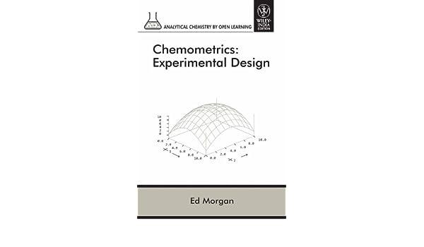 Chemometrics Experimental Design Ed Morgan 9780099512059 Amazon