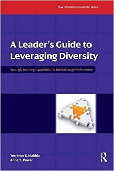 Book A Leader's Guide to Leveraging Diversity: Strategic Learning Capabilities for Breakthrough Performance (New Frontiers in Learning) by Terrence Maltbia (2008-12-11)
