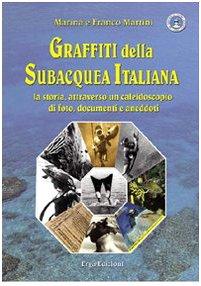 Graffiti della subacquea italiana. La storia attra...