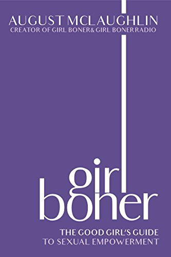 (Girl Boner: The Good Girl's Guide to Sexual Empowerment)