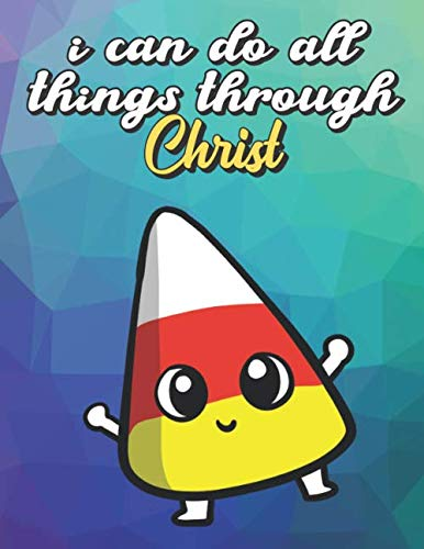 I Can Do All Things Through Christ: White Red Yellow Halloween Candy Corn Dancing, Wide Ruled Lined Notebook for School Class Notes]()