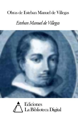 Obras de Esteban Manuel de Villegas (Spanish Edition)