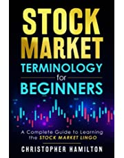 Stock Market Terminology for Beginners: A Complete Guide to learning the Stock Market Lingo