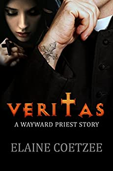 Veritas: A Wayward Priest Story by [Coetzee, Elaine]