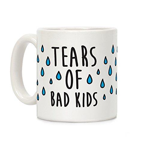 LookHUMAN Tears Of Bad Kids White 11 Ounce Ceramic Coffee Mug