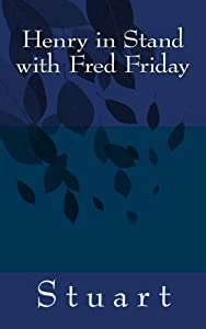 Henry in Stand with Fred Friday (Suborediom) (Volume 3)