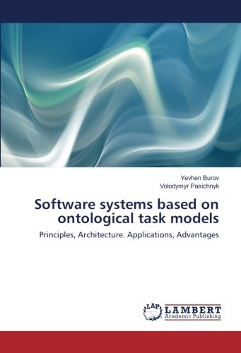 Download Software systems based on ontological task models: Principles, Architecture. Applications, Advantages pdf