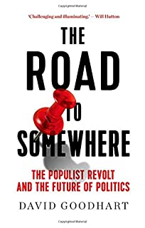 Book Cover: The Road to Somewhere: The Populist Revolt and the Future of Politics