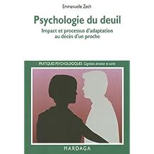 Psychologie du deuil: Impact et processus d'adaptation au décès d'un proche (Pratiques psychologiques) (French Edition)