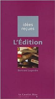 L'édition, Legendre, Bertrand