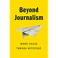 Beyond Journalism (English Edition)