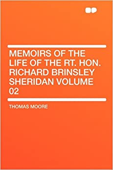 Book Memoirs of the Life of the Rt. Hon. Richard Brinsley Sheridan Volume 02