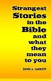 Strangest Stories in the Bible, John Sarkett, 1475277253