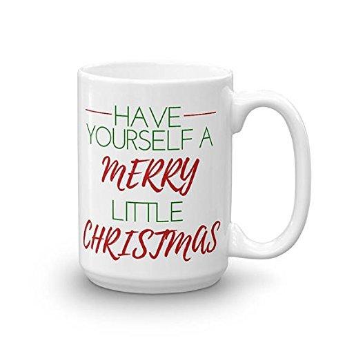 Have Yourself a Merry Little Christmas Mug, Christmas Coffee Mug, Holiday Coffee Mug, Christmas Gifts, Holiday Mug, Christmas Mug,Coffee Tea Mug