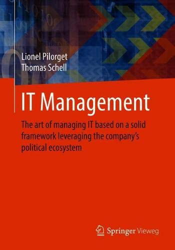 Download IT Management: The art of managing IT based on a solid framework leveraging the company´s political ecosystem pdf