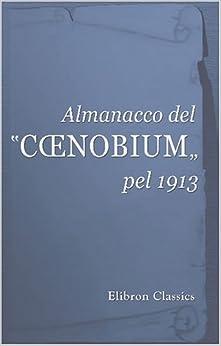 Book Almanacco del 'CŒnobium' pel 1913: Confessioni e professioni di fede. 120 collaboratori