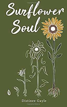 Sunflower Soul - Distinee Gayle