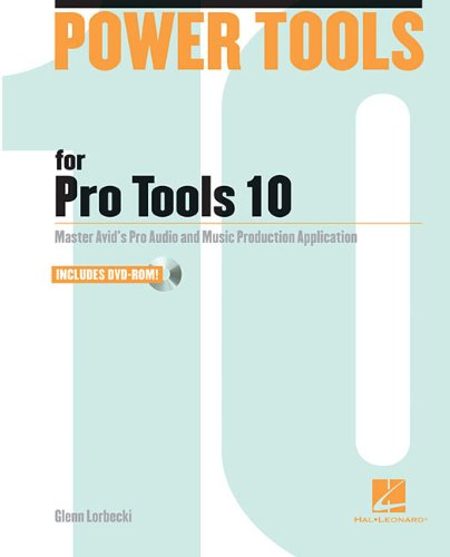 Power Tools for Pro Tools 10 (Power Tools Series)