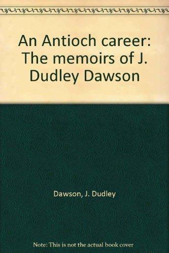 An Antioch career: The memoirs of J. Dudley Dawson