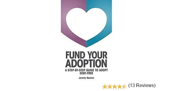 Amazon.com: Fund Your Adoption: A Step-By-Step Guide To Adopt Debt ...