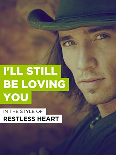 I'll Still Be Loving You - Rose Ab Heart