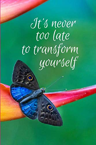 It's never too late to transform yourself: 5 minute Gratefulness and Thankfulness Journal for Women (Butterfly)