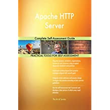 Apache HTTP Server Complete Self-Assessment Guide