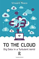 To the Cloud: Big Data in a Turbulent World Paperback