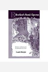 [(Berlioz's Semi-operas: Romeo et Juliette and la Damnation de Faust)] [Author: Daniel Albright] published on (July, 2006) Hardcover