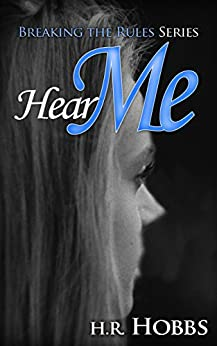 Hear Me (Breaking the Rules Series Book 2) by [Hobbs, H. R.]