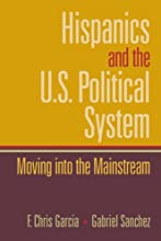 Hispanics and the U.S. Political System: Moving Into the Mainstream (Paperback)