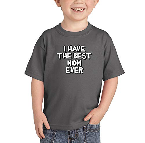 HAASE UNLIMITED I Have The Best Mom Ever - Mommy Infant/Toddler Cotton Jersey T-Shirt (Charcoal, 18 Months)