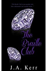 The Braille Club (The Braille Club Series) (Volume 1)