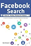 Facebook Search:  Posts, Photos & Videos: A Guide for Investigators, Journalists, Researchers & Recruiters: Volume 2
