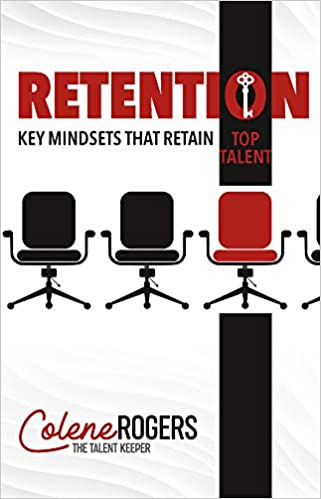 Retention: Key Mindsets that Retain Top Talent