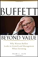 Buffett Beyond Value: Why Warren Buffett Looks to Growth and Management When Investing Front Cover