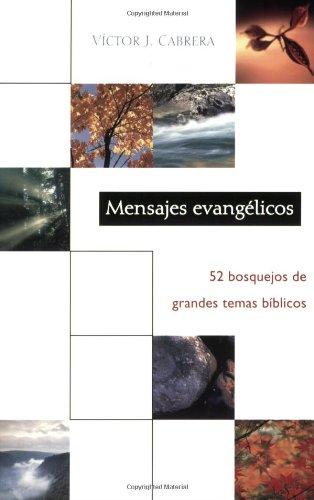 Download Mensajes evangélicos: 52 bosquejos de grandes temas biblicos: Evangelical Messages: 52 Sermon Outlines of Great Bible Themes (Spanish Edition) ePub fb2 book